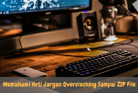 Lebih Mengenal Overclocking Sampai ZIP File