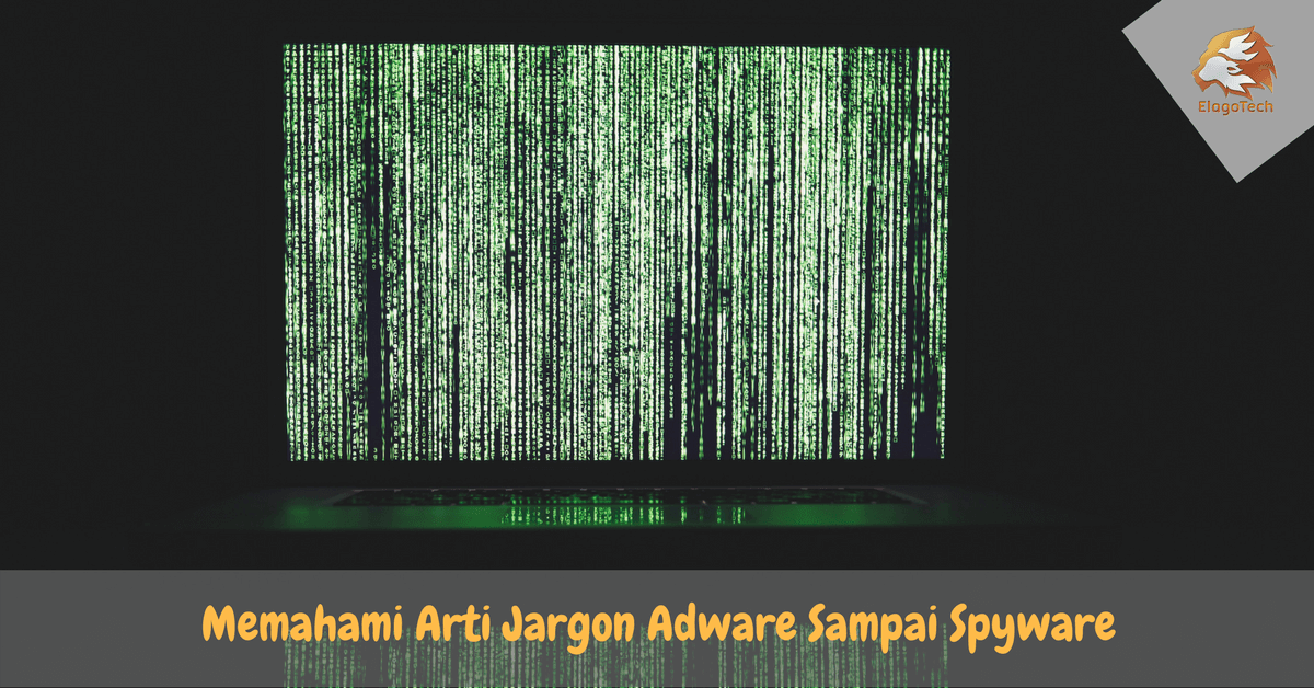 Memahami Arti Jargon Adware End to End Encryption E2EE Potentionally Unwanted Program PUP Refurbished Spyware